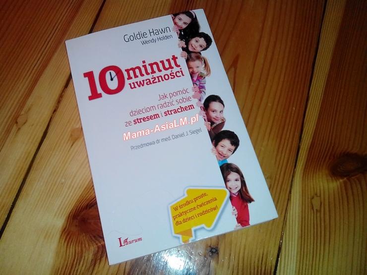 10 minut uważności jak pomóc dzieciom radzić sobie ze stresem i strachem okładka książki