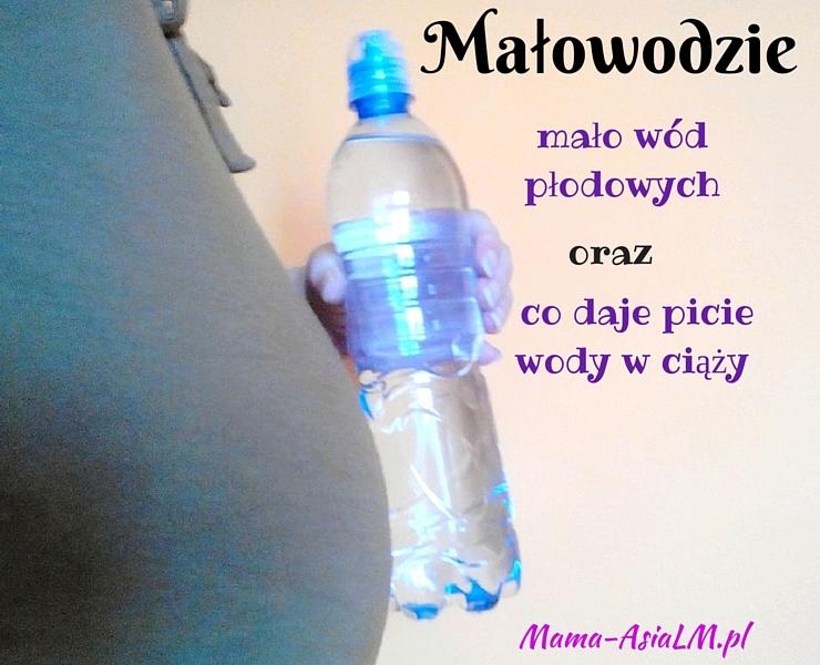 małowodzie, msło wód płodowych oraz co daje picie wody w ciąży