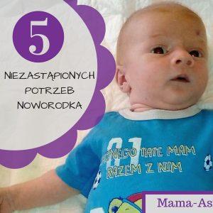 5 niezastąpionych potrzeb noworodka